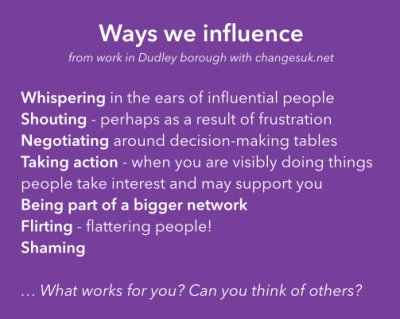 Ways we influence: whispering, shouting, negotiating, taking action, being part of a bigger network, flirting, shaming